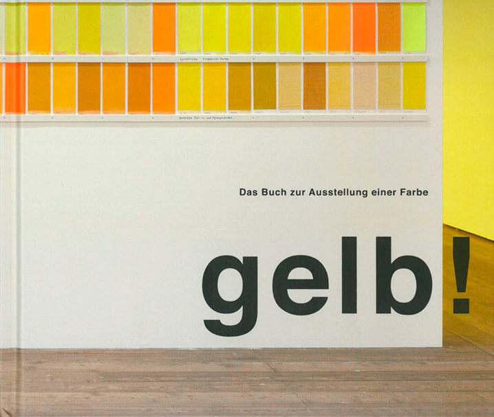 Gelb! The book for an exhibition about the yellow colour